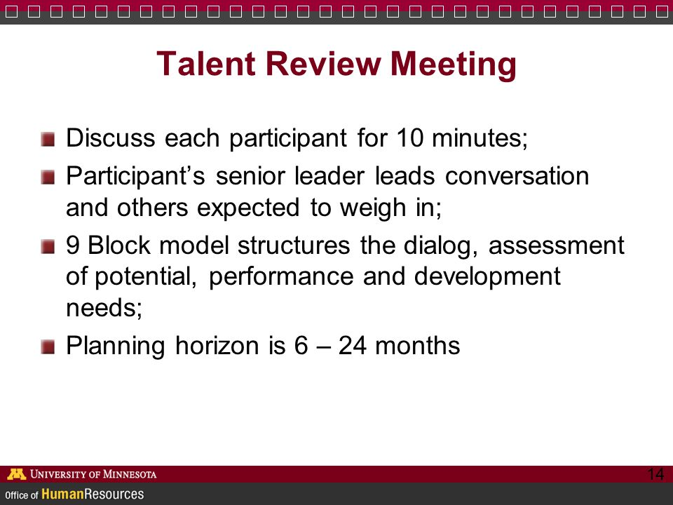 Talent Review Meeting Discuss each participant for 10 minutes;