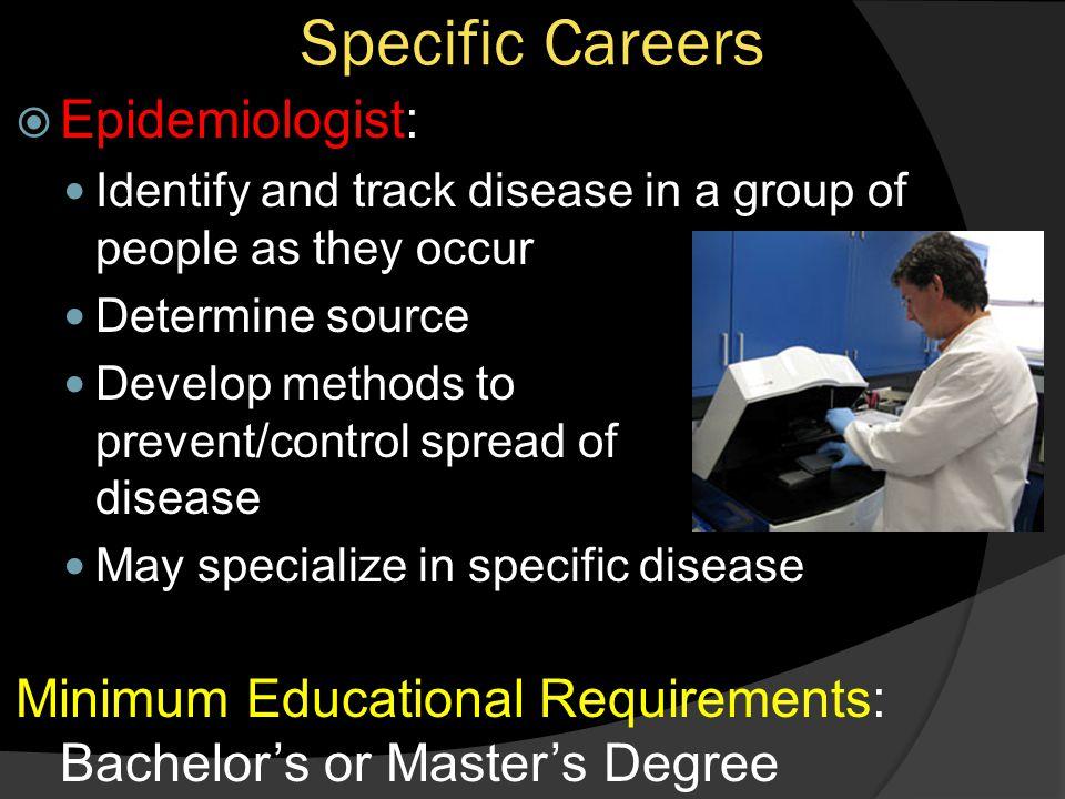 Specific Careers Epidemiologist:
