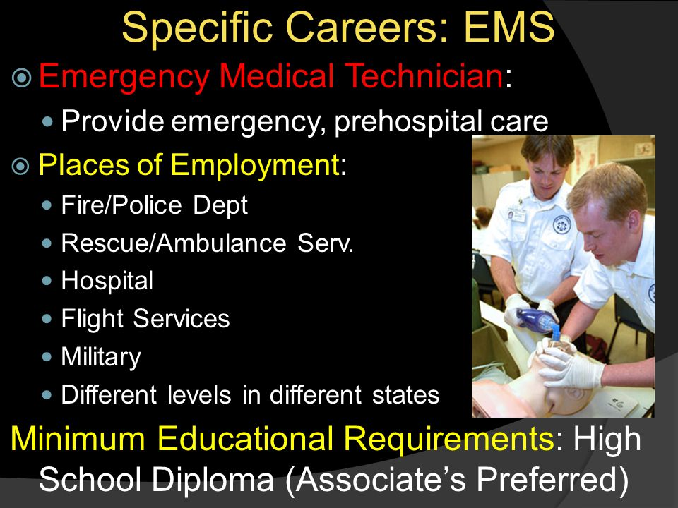 Specific Careers: EMS Emergency Medical Technician: