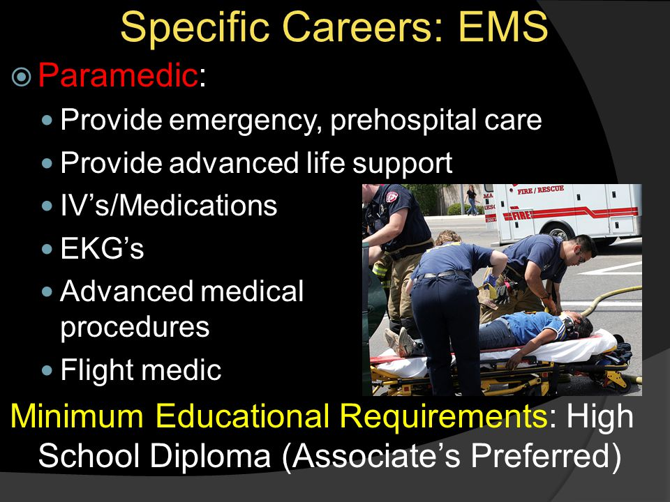 Specific Careers: EMS Paramedic: