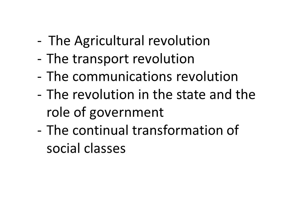 - The Agricultural revolution
