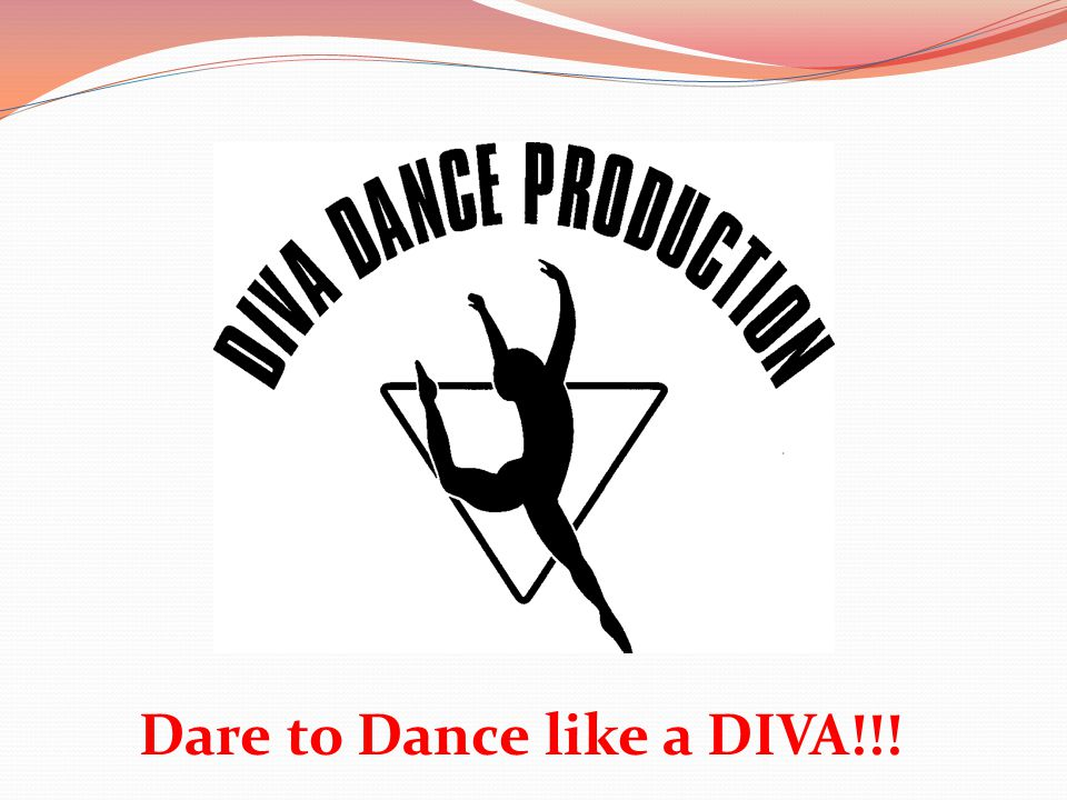 Dare to Dance like a DIVA!!!