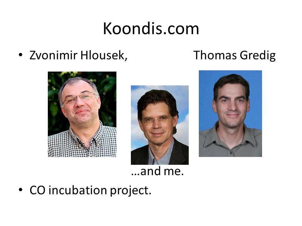 Koondis.com Zvonimir Hlousek, Thomas Gredig …and me.