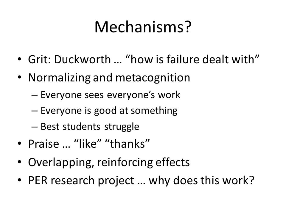 Mechanisms Grit: Duckworth … how is failure dealt with
