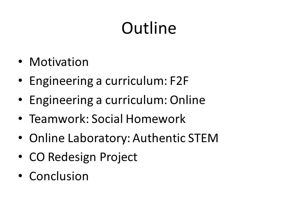 Outline Motivation Engineering a curriculum: F2F