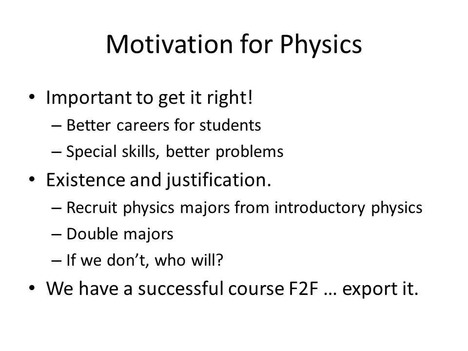 Motivation for Physics
