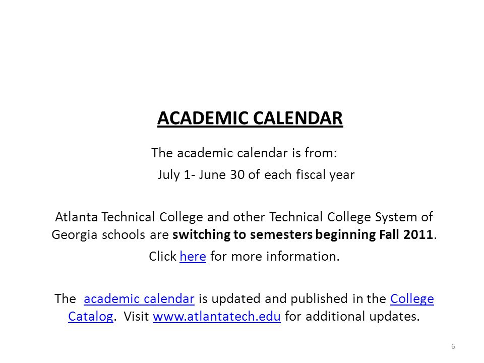 ACADEMIC CALENDAR The academic calendar is from: