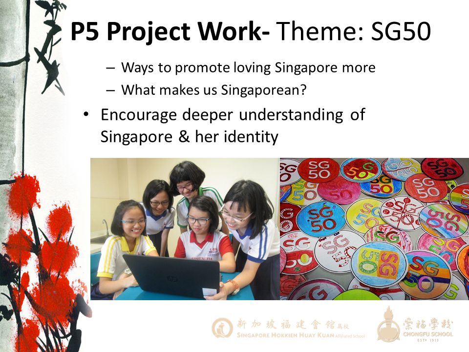 P5 Project Work- Theme: SG50