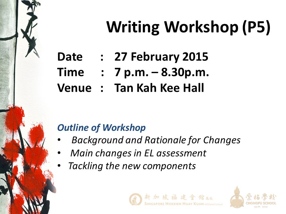 Writing Workshop (P5) Date : 27 February 2015 Time : 7 p.m. – 8.30p.m.