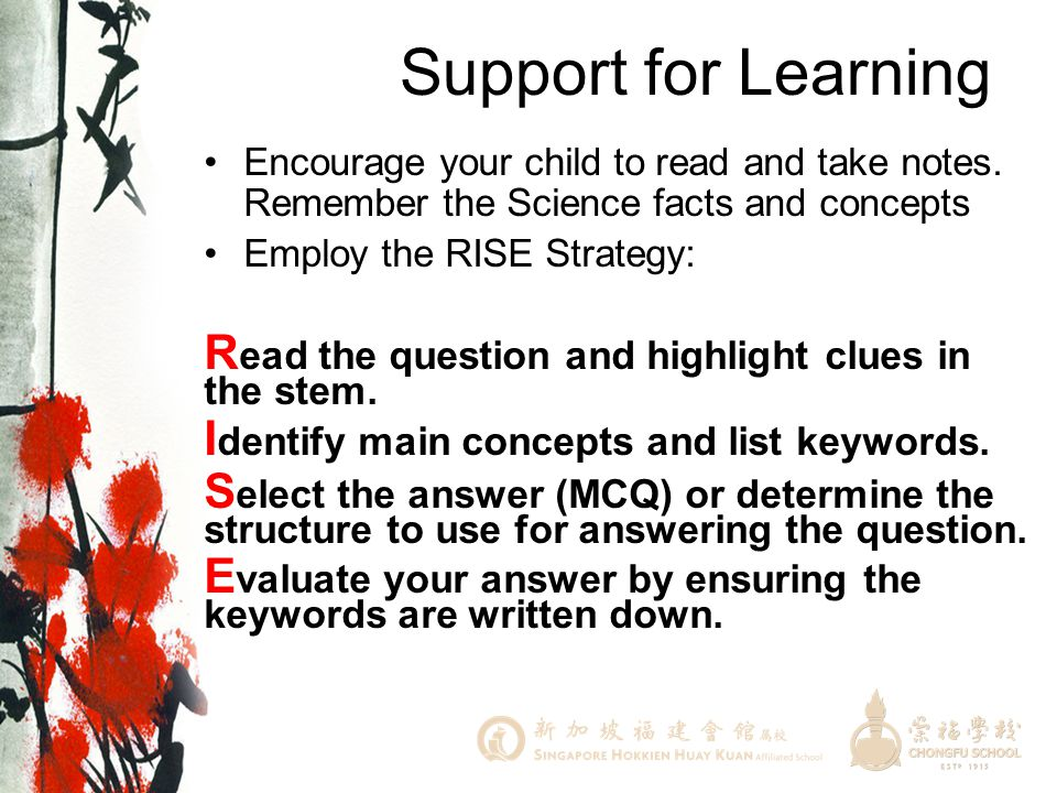 Support for Learning Encourage your child to read and take notes. Remember the Science facts and concepts.