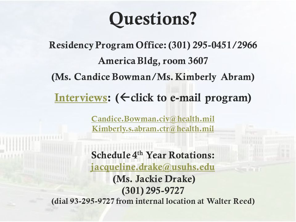 Questions. Residency Program Office: (301) 295-0451/2966 America Bldg, room 3607 (Ms.