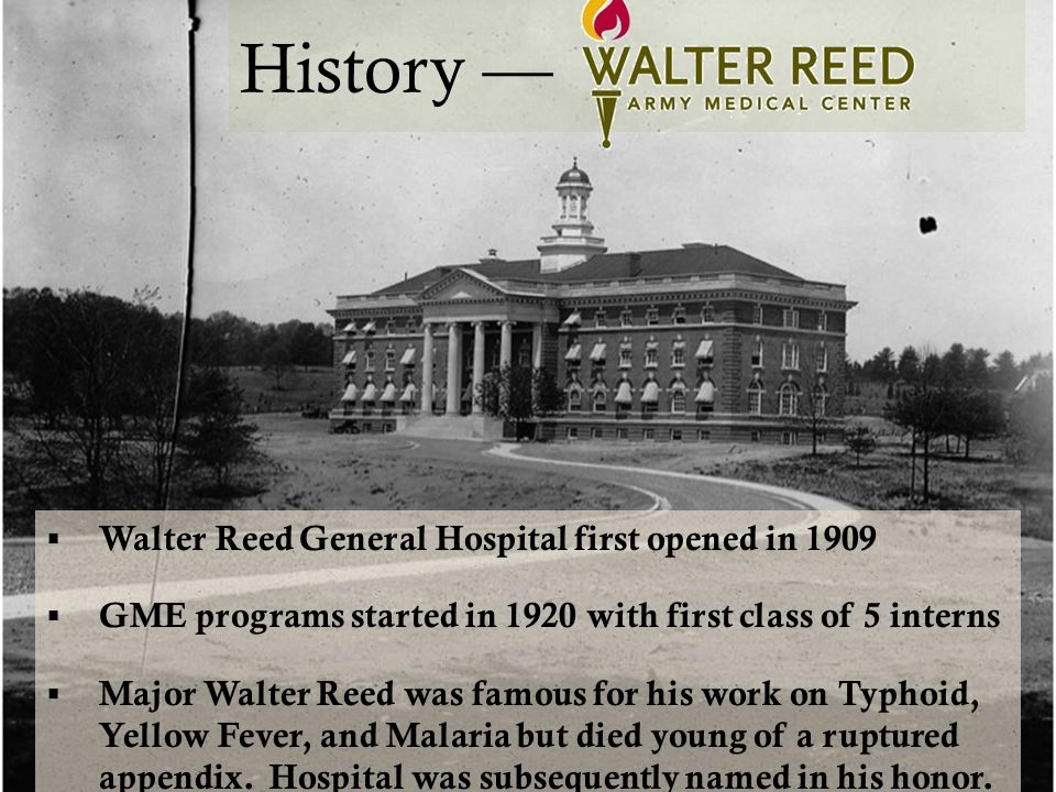 History — Walter Reed General Hospital first opened in 1909