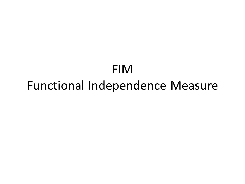 FIM Functional Independence Measure