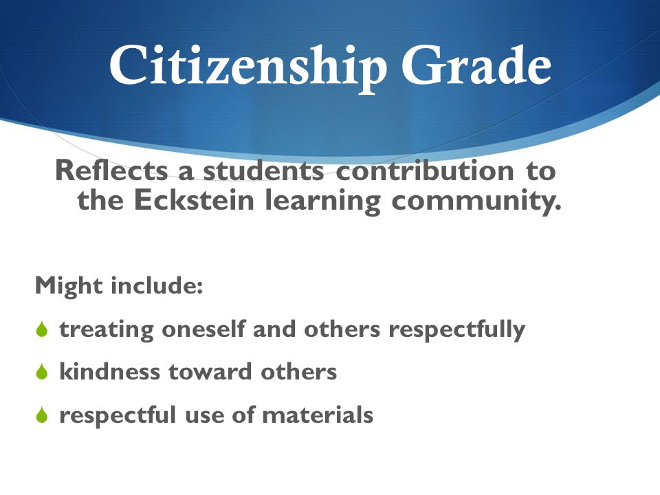 Reflects a students contribution to the Eckstein learning community.
