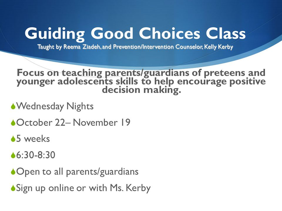 Guiding Good Choices Class Taught by Reema Ziadeh, and Prevention/Intervention Counselor, Kelly Kerby
