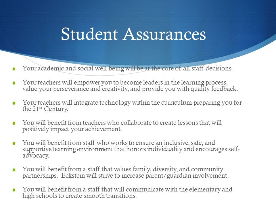 Student Assurances Your academic and social well-being will be at the core of all staff decisions.