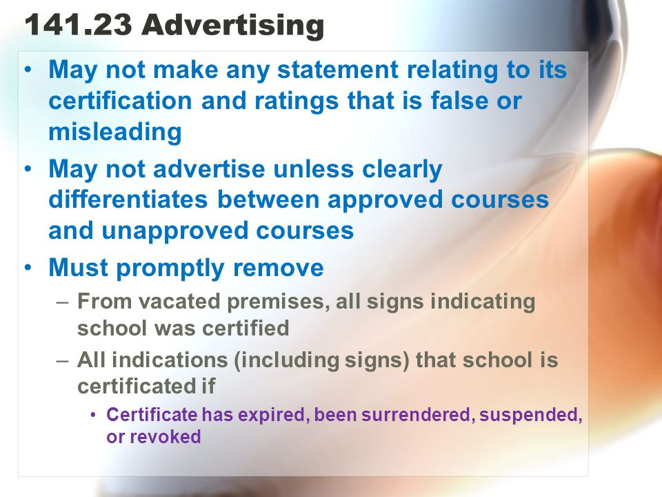 141.23 Advertising May not make any statement relating to its certification and ratings that is false or misleading.