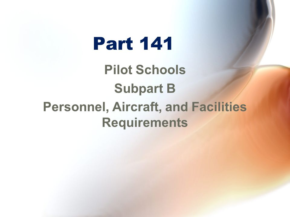 Personnel, Aircraft, and Facilities Requirements