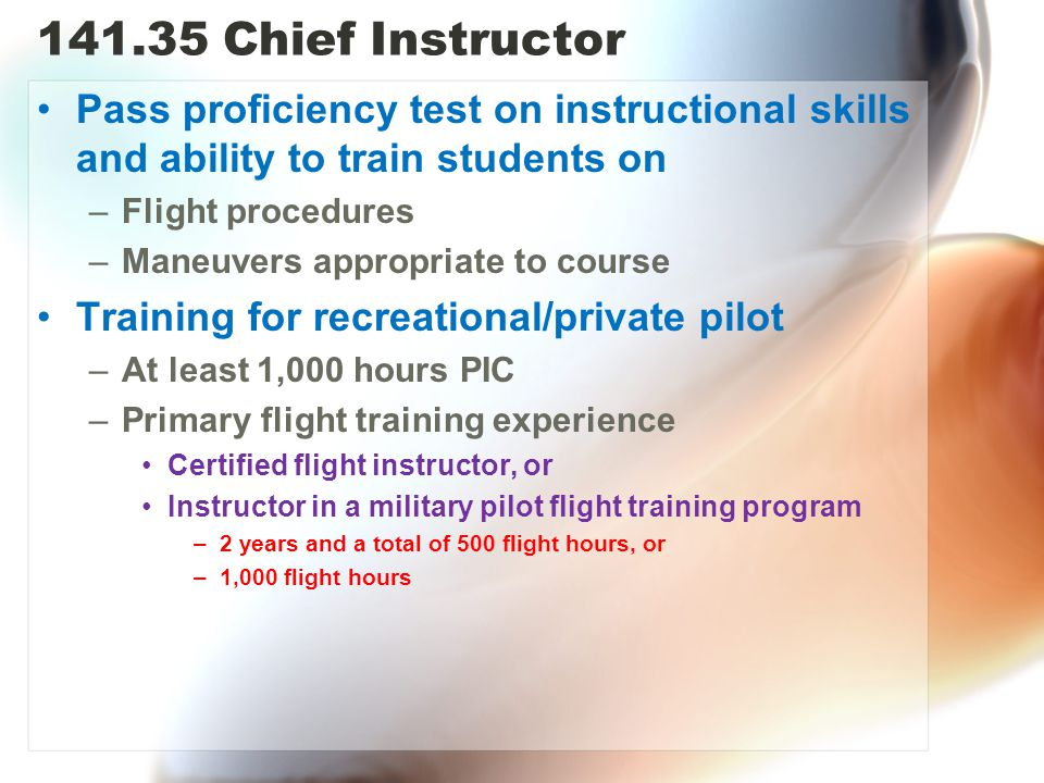 Chief Instructor Pass proficiency test on instructional skills and ability to train students on.