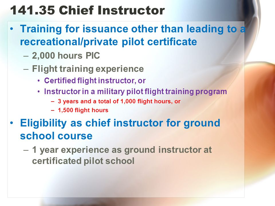 141.35 Chief Instructor Training for issuance other than leading to a recreational/private pilot certificate.