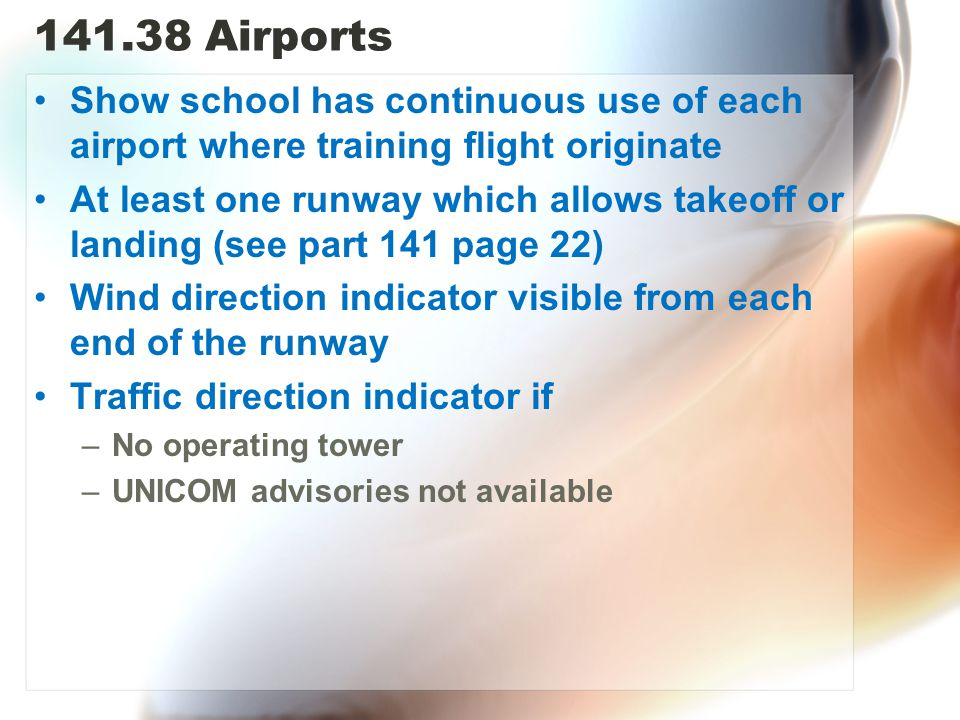 141.38 Airports Show school has continuous use of each airport where training flight originate.
