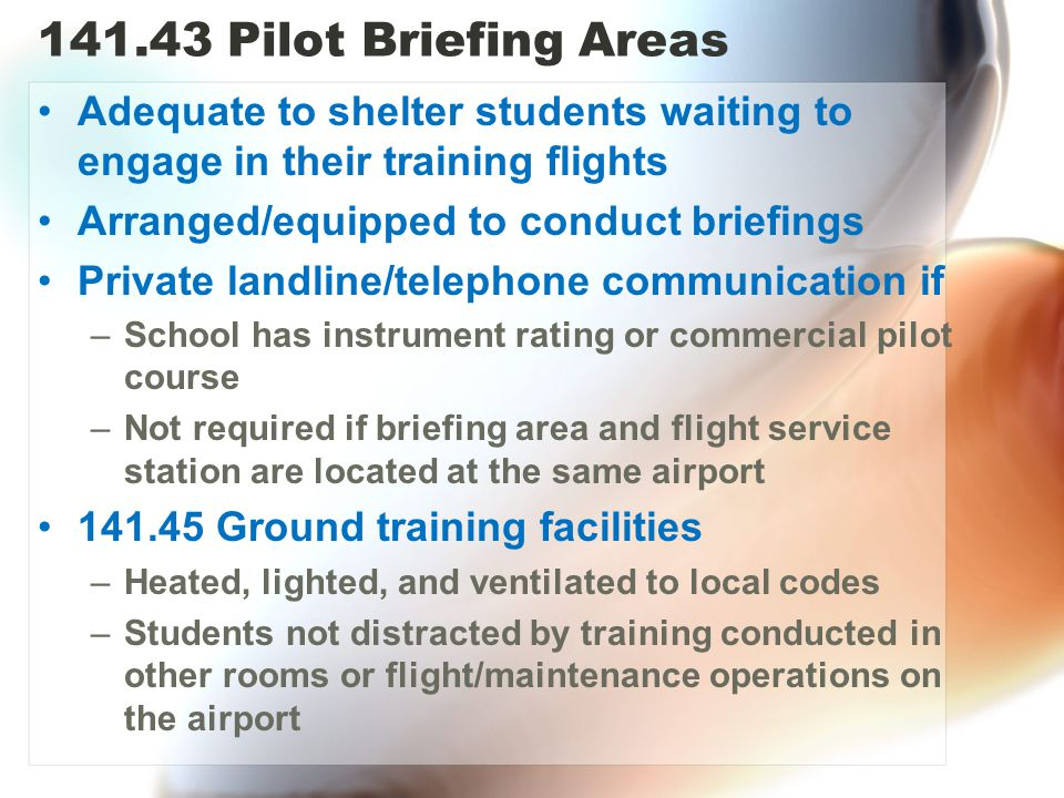 141.43 Pilot Briefing Areas Adequate to shelter students waiting to engage in their training flights.