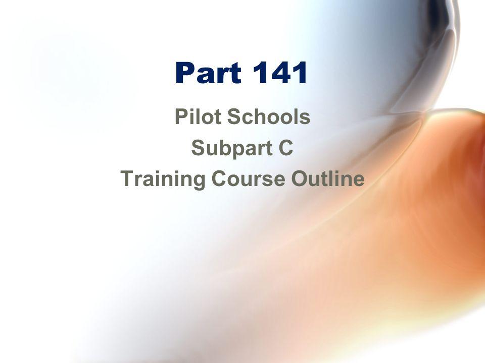 Pilot Schools Subpart C Training Course Outline