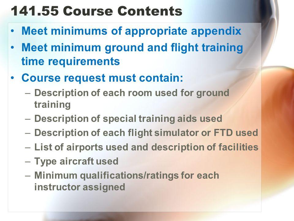 141.55 Course Contents Meet minimums of appropriate appendix