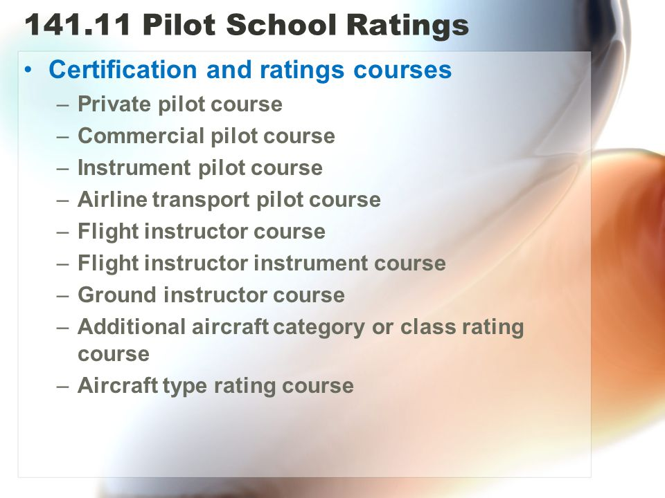 141.11 Pilot School Ratings Certification and ratings courses
