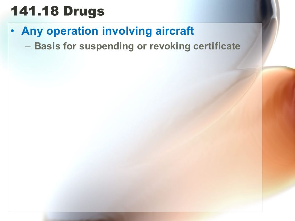 141.18 Drugs Any operation involving aircraft