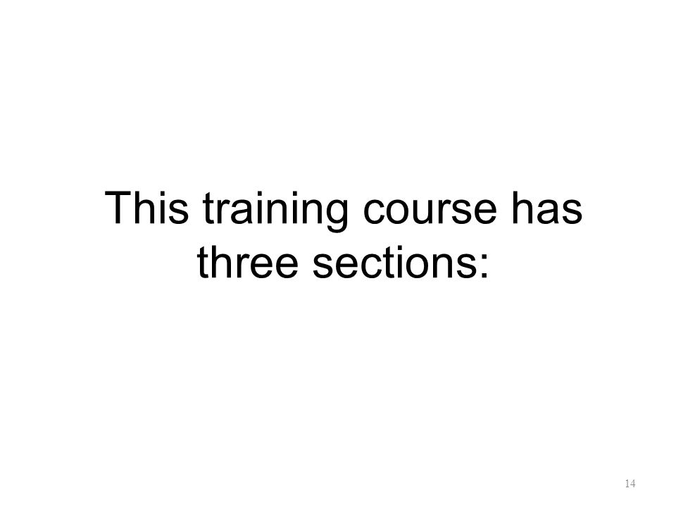 This training course has three sections: