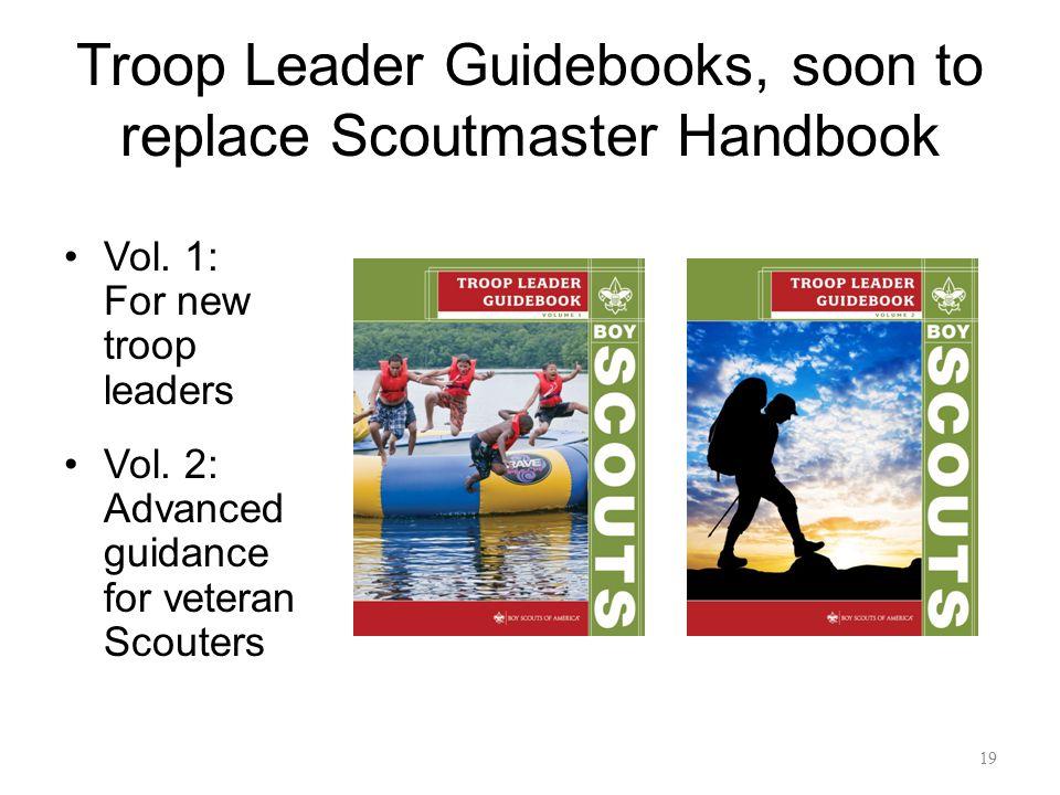 Troop Leader Guidebooks, soon to replace Scoutmaster Handbook