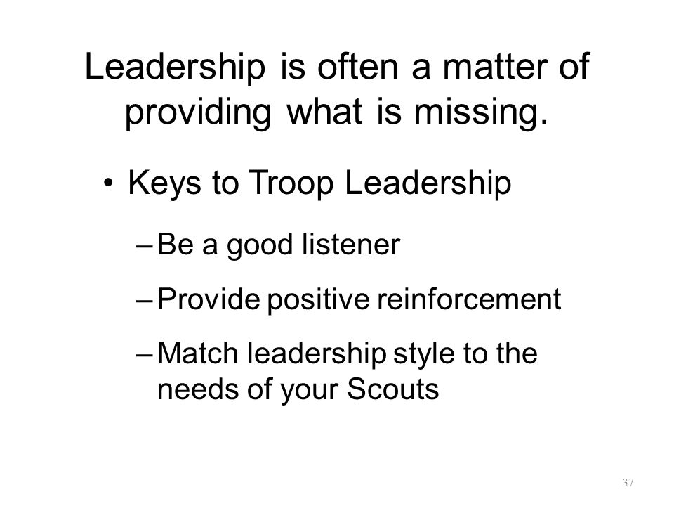 Leadership is often a matter of providing what is missing.