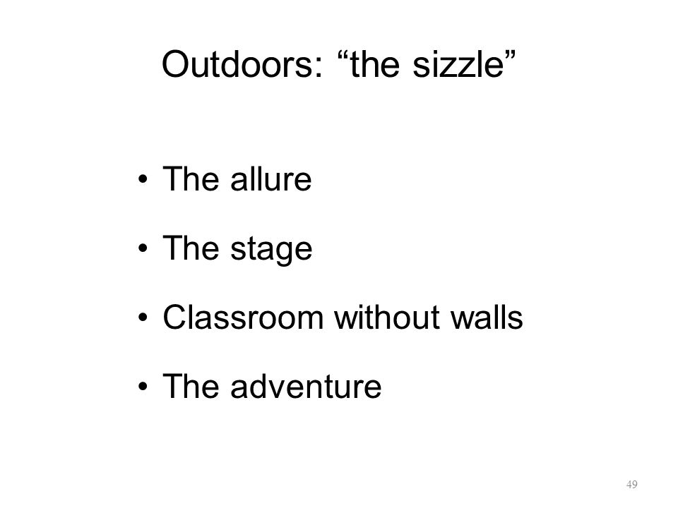 Outdoors: the sizzle