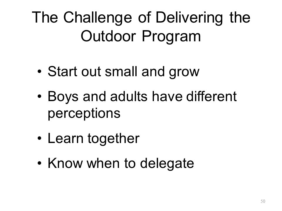 The Challenge of Delivering the Outdoor Program