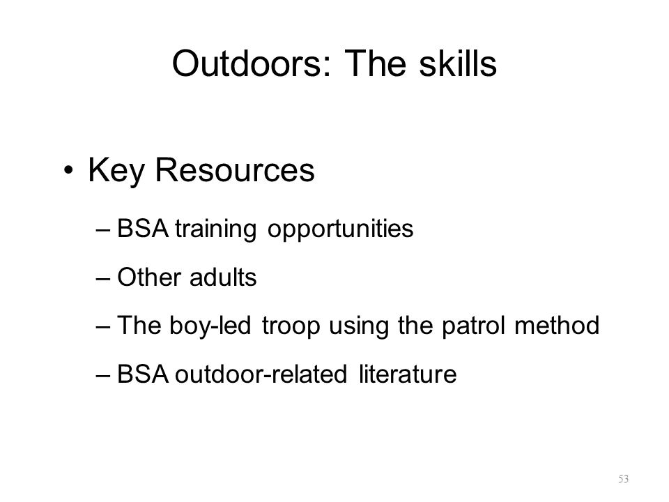 Outdoors: The skills Key Resources BSA training opportunities