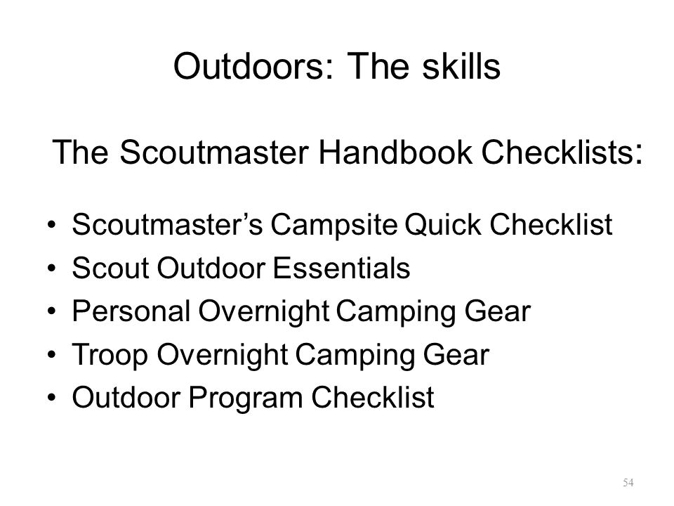 Outdoors: The skills The Scoutmaster Handbook Checklists: