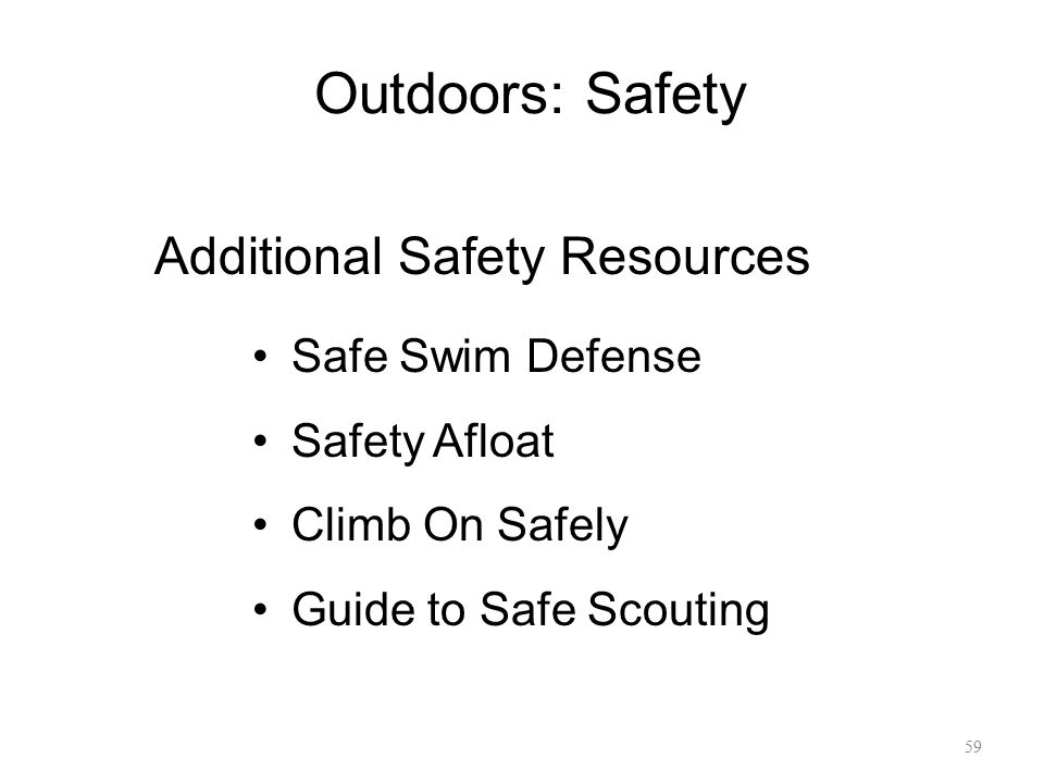 Outdoors: Safety Additional Safety Resources Safe Swim Defense