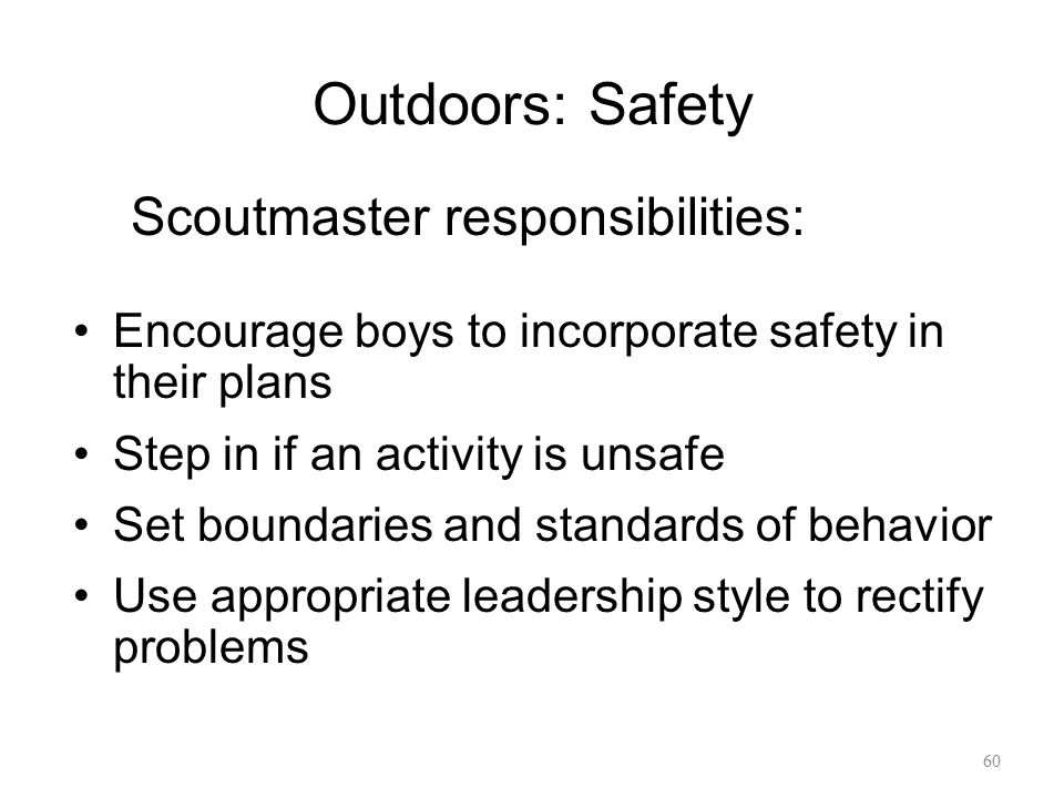 Outdoors: Safety Scoutmaster responsibilities: