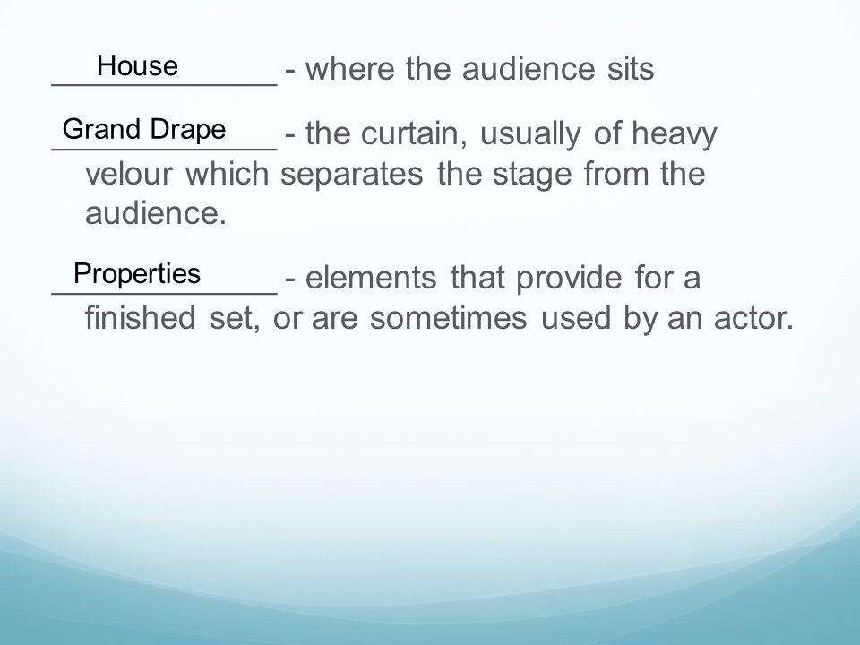 ____________ - where the audience sits
