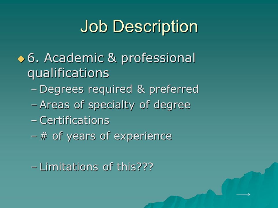 Job Description 6. Academic & professional qualifications