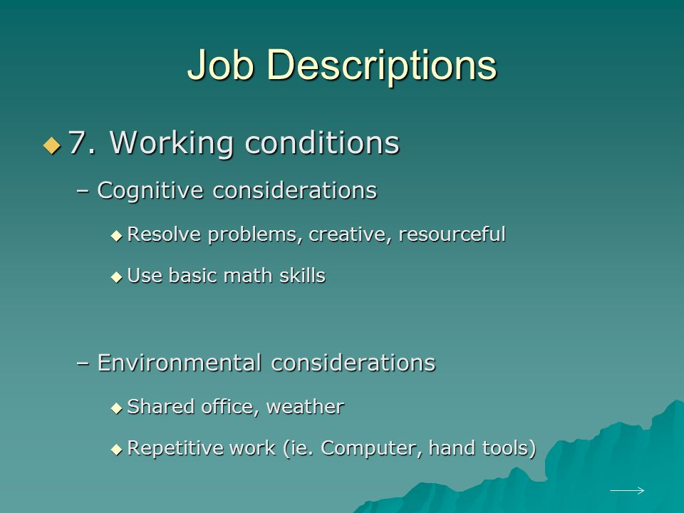 Job Descriptions 7. Working conditions Cognitive considerations
