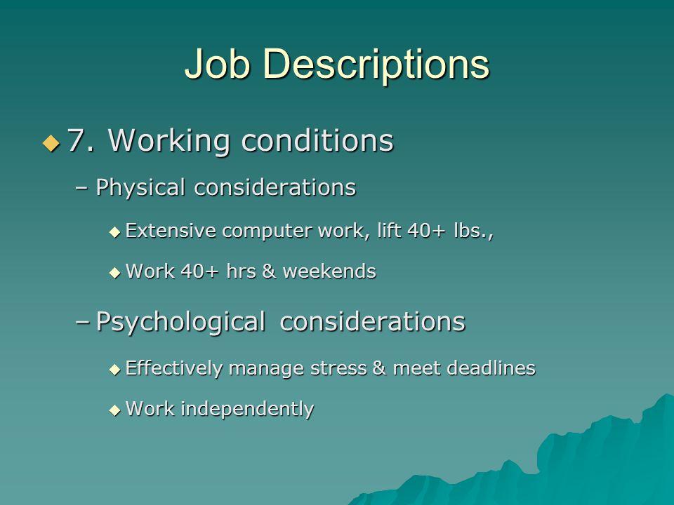 Job Descriptions 7. Working conditions Psychological considerations