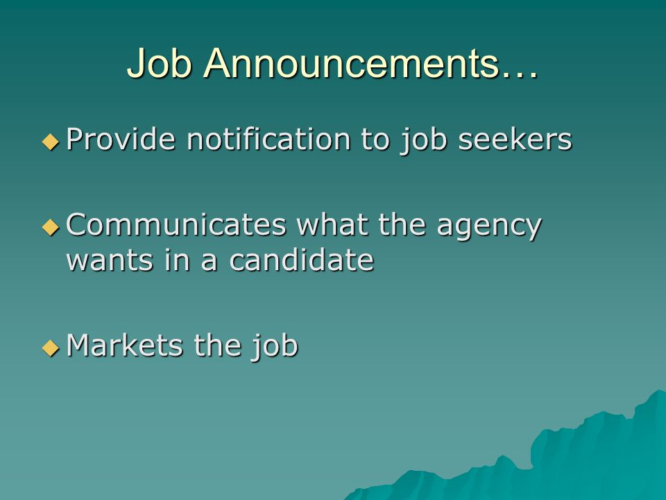Job Announcements… Provide notification to job seekers