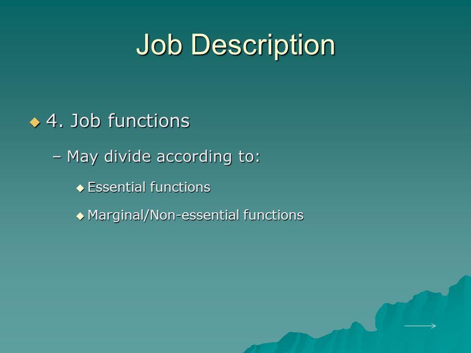 Job Description 4. Job functions May divide according to: