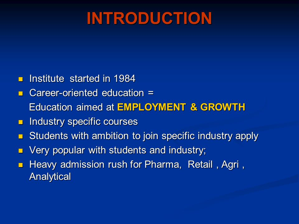 INTRODUCTION Institute started in 1984 Career-oriented education =