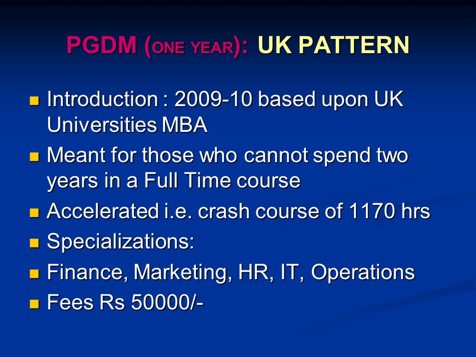 PGDM (ONE YEAR): UK PATTERN