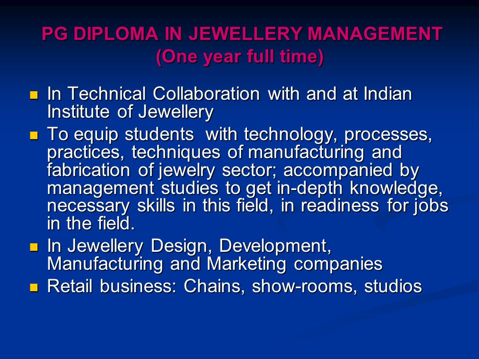 PG DIPLOMA IN JEWELLERY MANAGEMENT (One year full time)