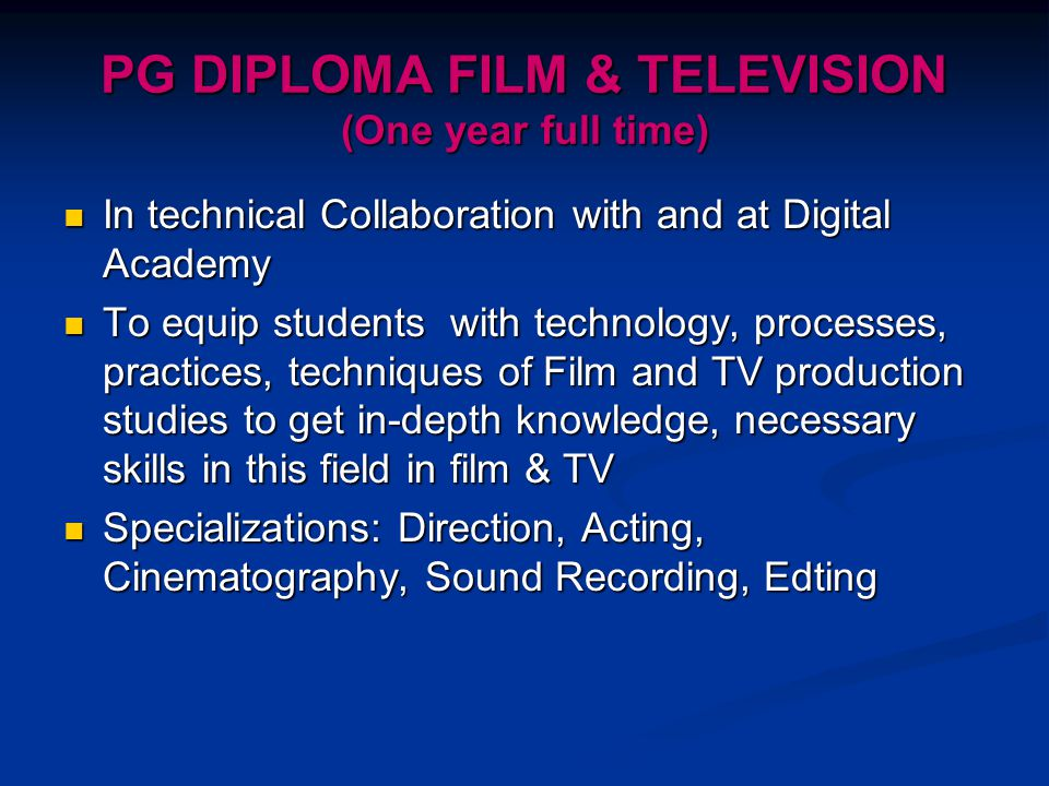 PG DIPLOMA FILM & TELEVISION (One year full time)