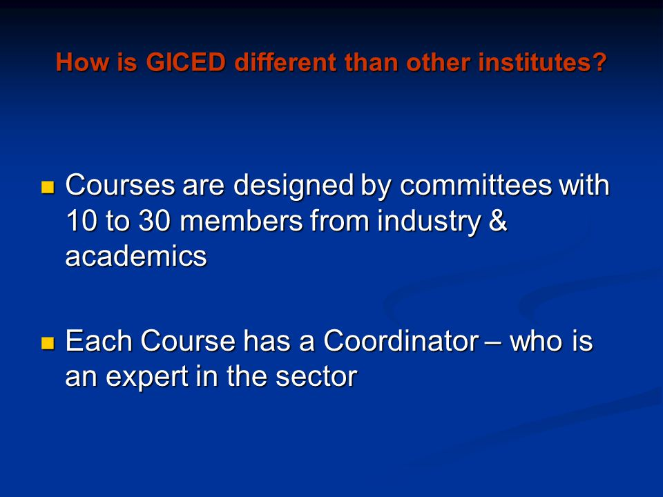 How is GICED different than other institutes